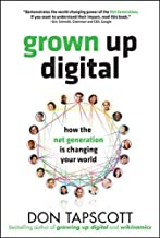 Grown Up Digital: How the Net Generation Is Changing Your World