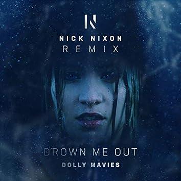 Drown Me Out (Nick Nixon Remix)