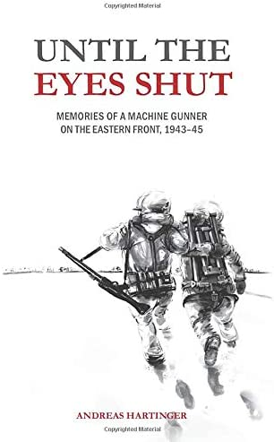 Until the Eyes Shut Memories of a machine gunner on the Eastern Front 1943 45 product image