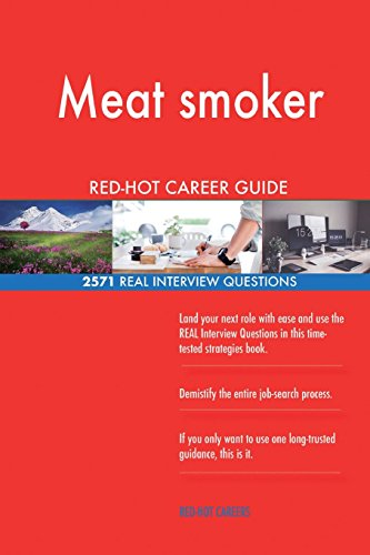 Meat smoker RED-HOT Career Guide; 2571 REAL Interview Questions