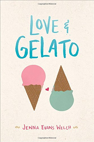 Compare Textbook Prices for Love & Gelato  ISBN 9781481432542 by Welch, Jenna Evans