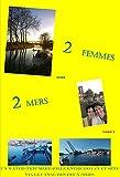 2 FEMMES ENTRE 2 MERS - Carnet 3/3: UN WATER-TRIP MERE-FILLE SUR LE CANAL DU MIDI ET LE CANAL DE SETE AU RHONE (French Edition)