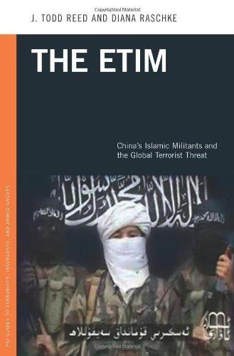 The ETIM: China's Islamic Militants and the Global Terrorist Threat (Praeger Security International) (English Edition)