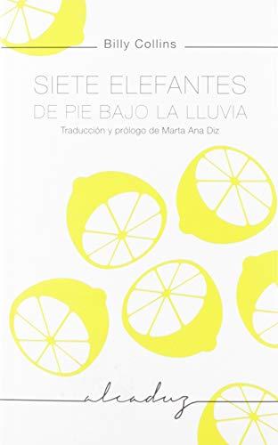 Siete elefantes de pie bajo la lluvia: Traducción y prólogo de Marta...