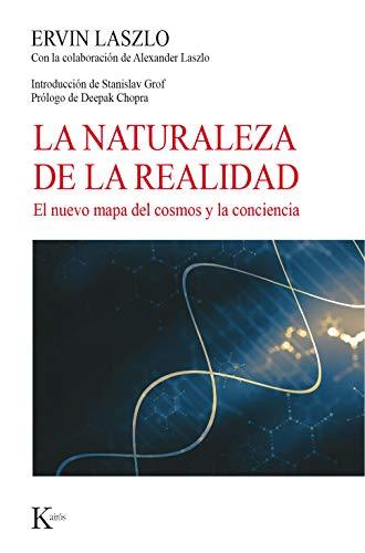 La naturaleza de la realidad: El nuevo mapa del cosmos y la conciencia (Nueva ciencia)