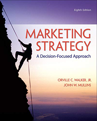 Compare Textbook Prices for Marketing Strategy: A Decision-Focused Approach 8 Edition ISBN 9780078028946 by Walker, Orville,Mullins, John