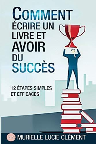 Comment écrire un livre et avoir du succès.