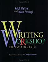 Writing Workshop: The Essential Guide<TXB2/>From the authors of Craft Lessons
