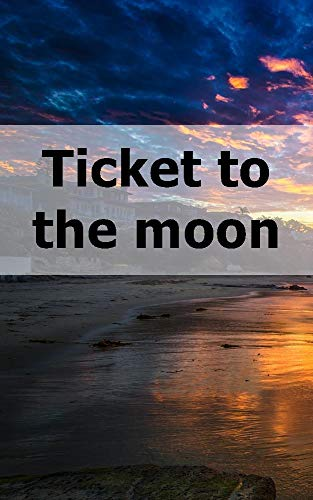 Ticket to the moon (Afrikaans Edition)