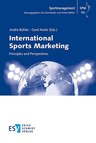 International Sports Marketing: Principles and Perspectives (Sportmanagement, Band 6)