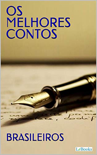 Os Melhores Contos Brasileiros (Col. Melhores Contos) (Portuguese Edition)