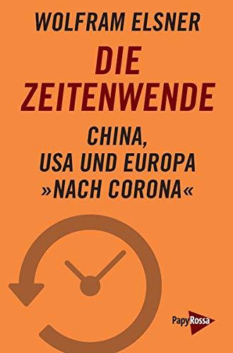 Die Zeitenwende: China, USA und Europa »nach Corona«