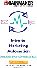 Intro to Marketing Automation: Maximize Your Advertising ROI