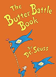 The Butter Battle Book: (New York Times Notable Book of the Year) (Classic Seuss): Dr. Seuss