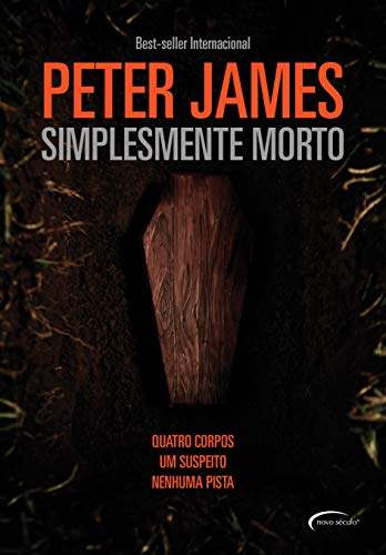 Simplesmente Morto: Quatro Corpos, Um Suspeito, Nenhuma Pista. (Portuguese Edition)