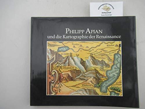 Philipp Apian und die Kartographie der Renaissance (Bayerische Staatsbibliothek. Ausstellungskataloge)