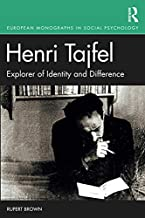 Henri Tajfel: Explorer of Identity and Difference: Explorer of Identity and Difference (European Monographs in Social Psychology)