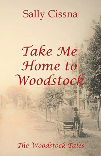 Take Me Home to Woodstock: A Novel (1) (The Woodstock Tales)