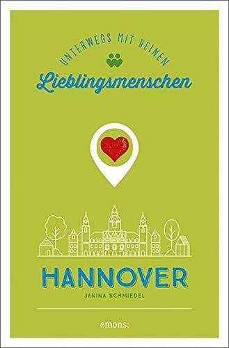 Hannover. Unterwegs mit deinen Lieblingsmenschen