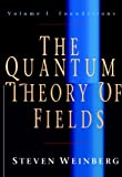 The Quantum Theory of Fields: Volume 1, Foundations (English Edition)