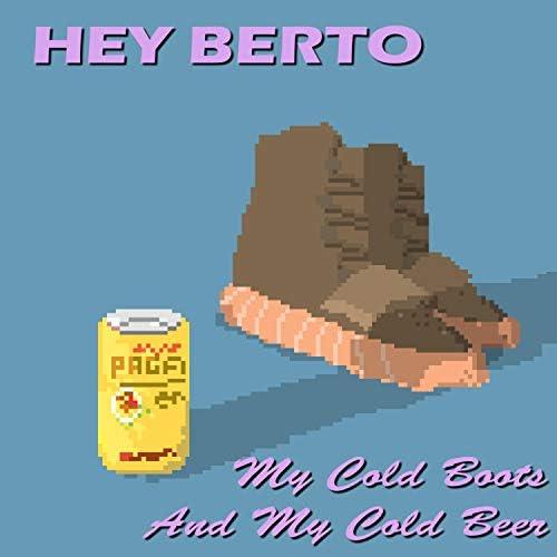 HEY BERTO