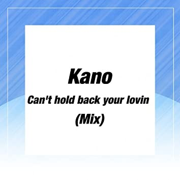 Can't Hold Back Your Lovin (Mix)
