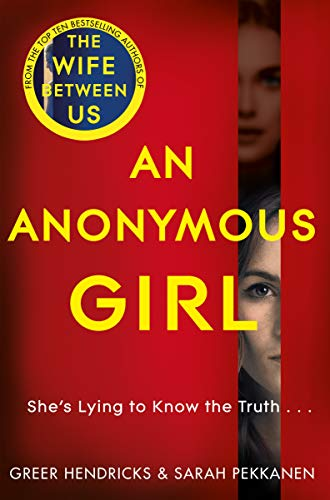 An Anonymous Girl: An Electrifying Thriller Of Deadly Obsession