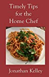 Timely Tips for the Home Chef (English Edition)