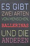 Es gibt zwei Arten von Menschen, Ballerinas und die Anderen: Ballerina Punktraster Notizbuch, Notizheft oder Schreibheft - 110 Seiten - Büro ... Geschenk zu Weihnachten oder Geburtstag