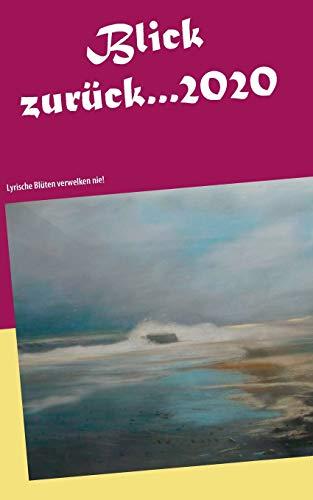 Blick zurück 2020...: Lyrische Blüten verwelken nie! (Jahrbuch)