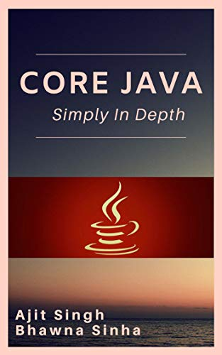 Core Java Simply In Depth (English Edition)