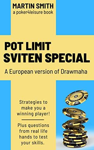 Pot Limit Sviten Special: A European Version of Drawmaha (English Edition)