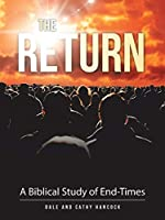 The Return: A Biblical Study of End-times