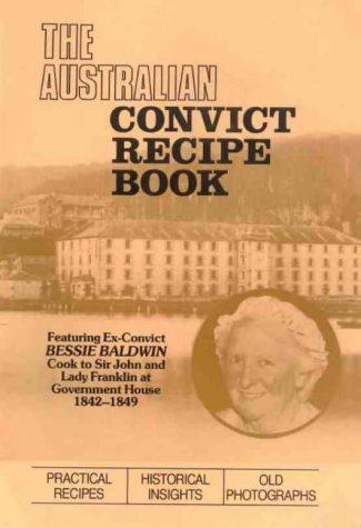 The Australian Convict Recipe Book.
