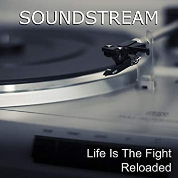 Life Is the Fight Reloaded