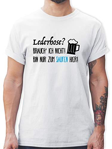 Oktoberfest & Wiesn Herren - Lederhose? Brauch' ich Nicht! Bin nur zum Saufen Hier. - L - Weiß - Lederhosen Herren Shirt - L190 - Tshirt Herren und Männer T-Shirts