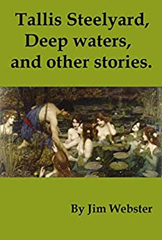 Tallis Steelyard. Deep waters, and other stories. by [Jim Webster]