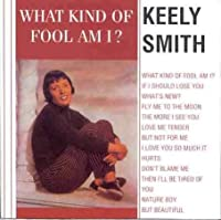 What Kind Of Fool Am I? by Keely Smith (1994-07-29)