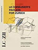 Le Corbusiers Pavillon für Zürich: Modell und Prototyp eines idealen Ausstellungsraumes