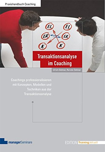 Transaktionsanalyse im Coaching (Edition Training aktuell)