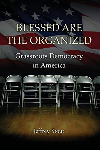 Image of Blessed Are the Organized: Grassroots Democracy in America