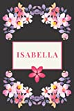 Isabella Personalized Name: Simple journal gift to Write In for someone with name Isabella - 100 Blank Lined Pages for friend in valentine Christmas birthday thanksgiving mothers fathers day