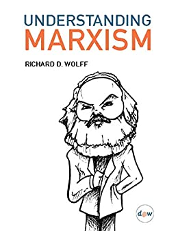 Understanding Marxism by [Richard D. Wolff]