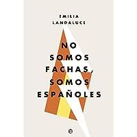 No somos fachas, somos españoles (Actualidad)
