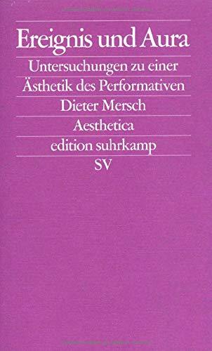 Ereignis und Aura: Untersuchungen zu einer Ästhetik des Performativen (edition suhrkamp)