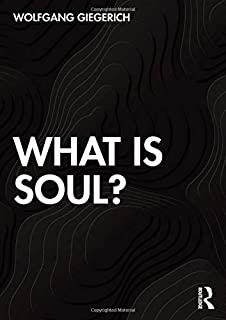 Giegerich, W: What is Soul?