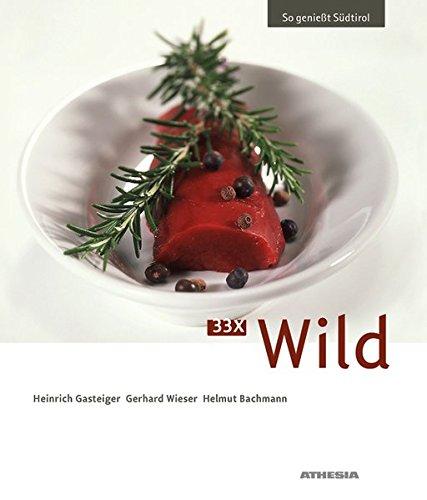 33 x Wild: So genießt Südtirol (VLB Reihenkürzel: RC700 - So genießt Südtirol, Nr. 5)