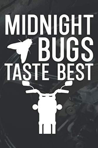 Midnight bugs taste best: Tourbuch Tourtagebuch für Motorrad Fahrer und Biker. Plane deine Touren, die Pausen und die Tankstopps. Halte Erinnerungen fest. Perfekte Geschenkidee.