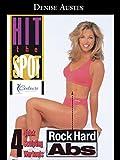 Denise Austin: Hit the Spot - Rock Hard Abs: 4 Quick Sculpting Workouts