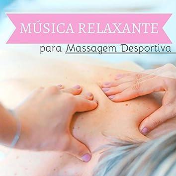Música Relaxante para Massagem Desportiva - Sons Naturais Depois Esforço Desportivo